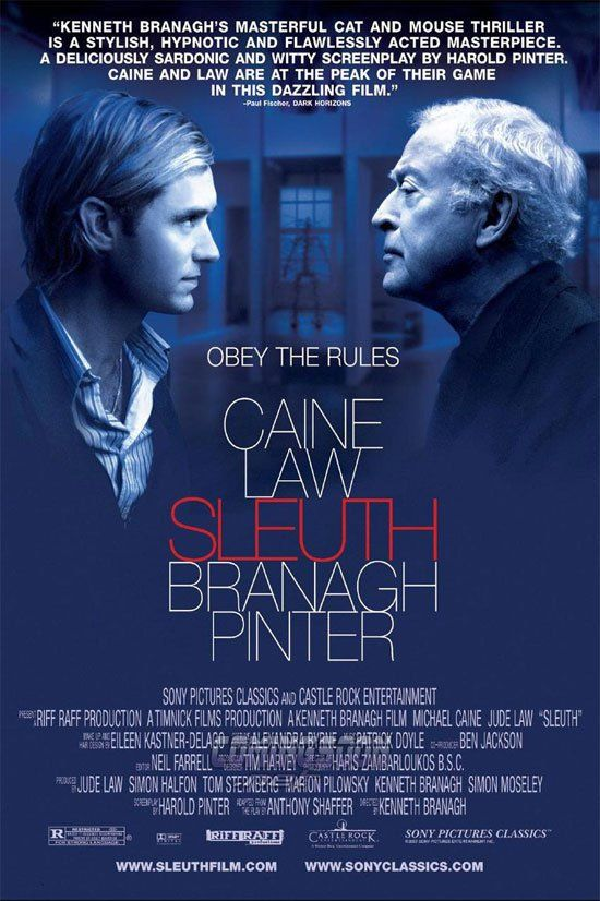 Sleuth -- DIRECTOR KENNETH BRANAGH BRINGS HAROLD PINTER'S SCRIPT TO FULL-BLOODED LIFE IN THIS SHOCKING BATTLE OF WITS THAT WILL LEAVE YOU BREATHLESS. WHEN A BESTSELLING NOVELIST (MICHAEL CAINE) DISCOVERS HIS WIFE IS SLEEPING WITH A DARING ACTOR (JUDE LAW), THE TWO RIVALS BECOME IMMERSED IN A DEADLY GAME OF DECEPTION, LIES AND REVENGE.