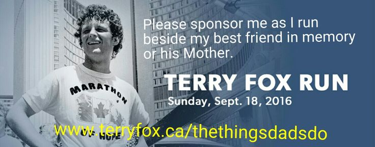 Please Donate to a good Cause, The Things Dads Do will be running the Terry Fox Run for Cancer research. www.terryfox.ca/TheThingsDadsDo #TTDD