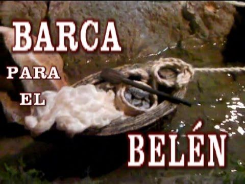 COMO HACER UNA BARCA PARA EL BELÉN red, lascosasdelalola- HOW TO MAKE A BOAT FOR THE NATIVITY - YouTube