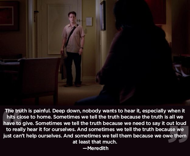 """Everyone deserves the truth. 