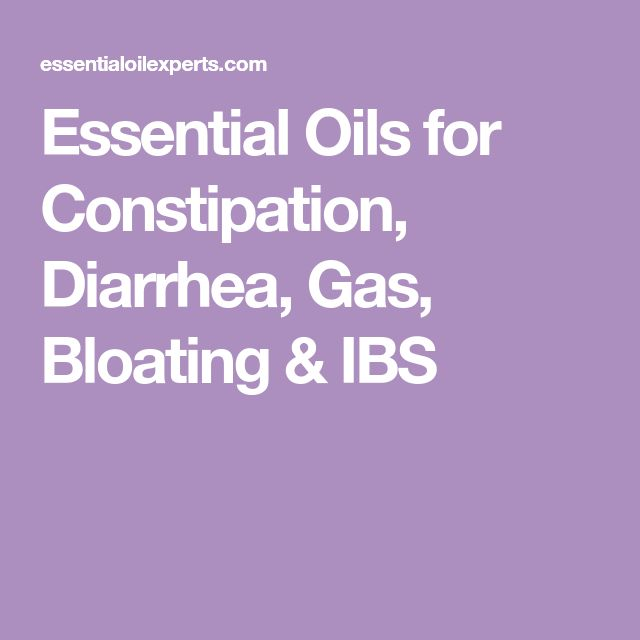 Essential Oils for Constipation, Diarrhea, Gas, Bloating & IBS