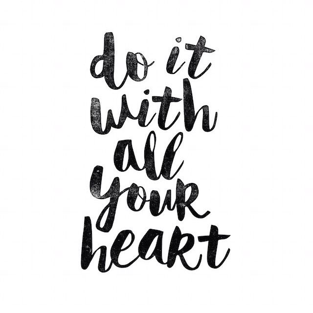 Do it with all your heart //