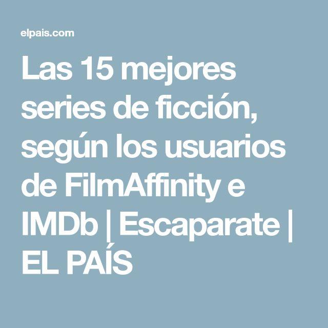 Las 15 mejores series de ficción, según los usuarios de FilmAffinity e IMDb   Escaparate   EL PAÍS