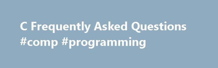 "C Frequently Asked Questions #comp #programming http://north-carolina.nef2.com/c-frequently-asked-questions-comp-programming/  #comp.lang.c Frequently Asked Questions This collection of hypertext pages is Copyright 1995-2005 by Steve Summit. Content from the book ""C Programming FAQs: Frequently Asked Questions"" (Addison-Wesley, 1995, ISBN 0-201-84519-9) is made available here by permission of the author and the publisher as a service to the community. It is intended to complement the use of…"