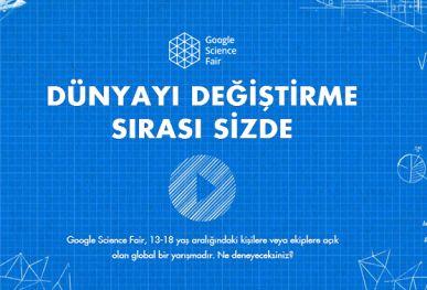 Google Science Fair, 13-18 yaş arası bireylere ve ekiplere açık bir küresel, çevrimiçi bilim ve teknoloji yarışmasıdır. Bireysel ya da proje grubunuzun başvurusunu Türkçe olarak da yapabilirsiniz.   Unutmayın son başvuru tarihi 19 Mayıs 2015.