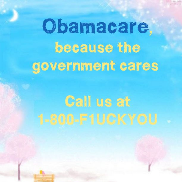 [sarcasm] do 'ya think this was intentional? 800-f1uckyo The current assignee of the 1-800-fuckyou number (a phone sex line) has now updated their recording greeting with a message asking callers to indicate whether or not they are calling about obamacare. http://www.snopes.com/politics/medical/phone.asp