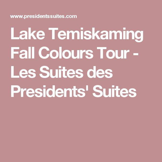 Lake Temiskaming Fall Colours Tour - Les Suites des Presidents' Suites