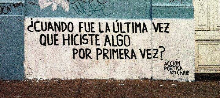 Accion Poetica When was the last time you did something for the first time?
