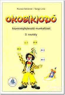 Kurucz Istvánné - Varga Lívia  Okos(k)odó   - képességfejlesztő munkafüzet   - 2. osztály  - Apáczai kiadó