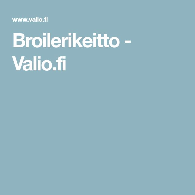 Broilerikeitto - Valio.fi
