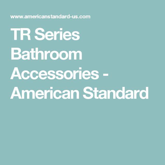 TR Series Bathroom Accessories - American Standard