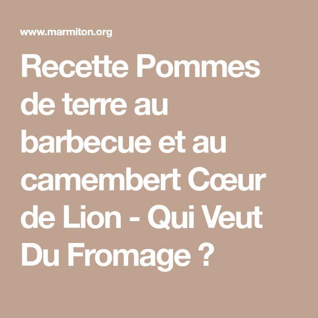 Recette Pommes de terre au barbecue et au camembert Cœur de Lion - Qui Veut Du Fromage ?