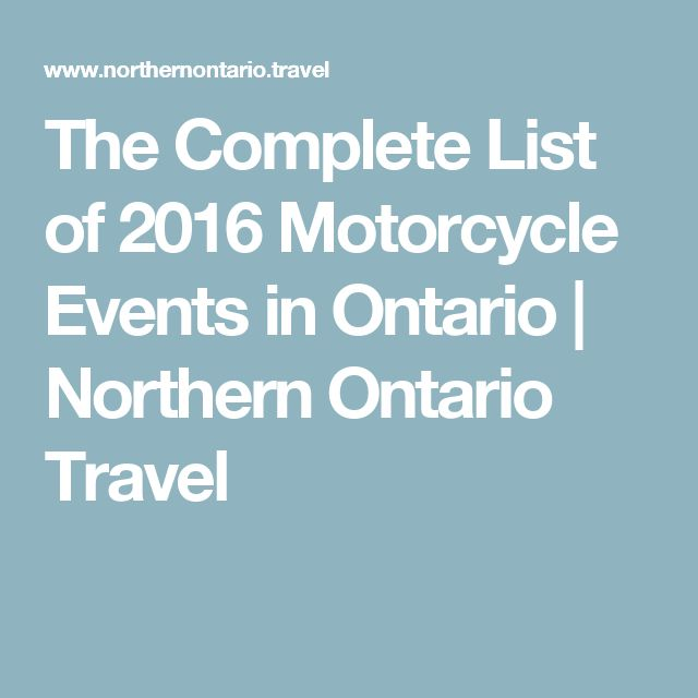 The Complete List of 2016 Motorcycle Events in Ontario | Northern Ontario Travel