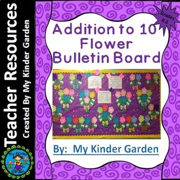 Flower Addition to 10 Spring Math Bulletin Board or Achievement Board Your parents, students and administration will love this Spring flower bulletin board which focuses on the math skill, addition to 10. This combines math along with a craftivity that is fun and engaging for