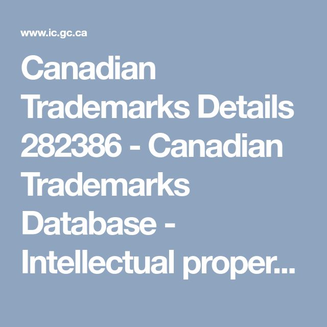 Canadian Trademarks Details 282386 - Canadian Trademarks Database - Intellectual property and copyright - Canadian Intellectual Property Office - Innovation, Science and Economic Development Canada