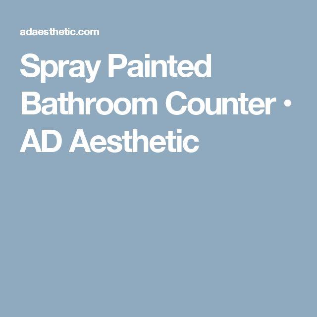 Spray Painted Bathroom Counter • AD Aesthetic