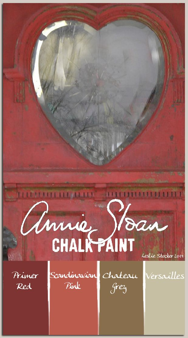 COLORWAYS  Annie Sloan Chalk Paint colors of the heart