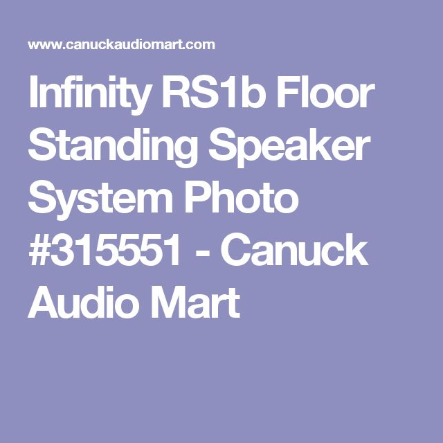 Infinity RS1b Floor Standing Speaker System Photo #315551 - Canuck Audio Mart