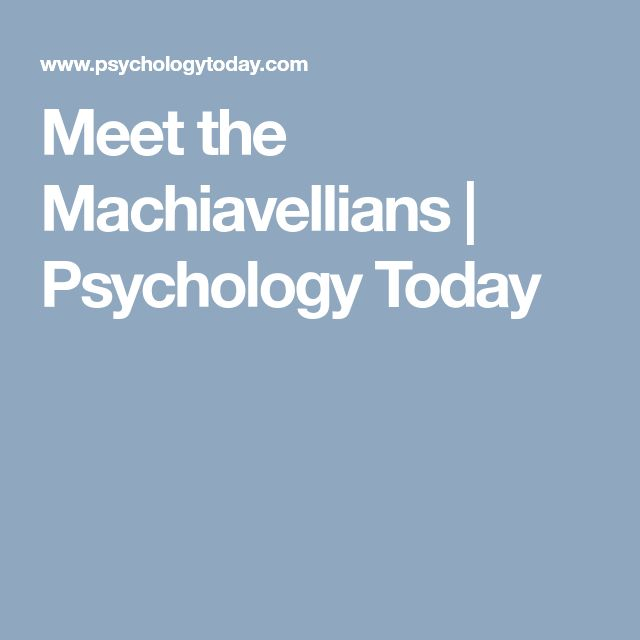 Meet the Machiavellians | Psychology Today Machiavellianism is a part of of what is called the 'Dark Triad' which also includes Psychopathy and Narcissism. The common thread that runs through these is a selfish view that cares little for other people and will allow or enact harm to others in the pursuit of personal goals.