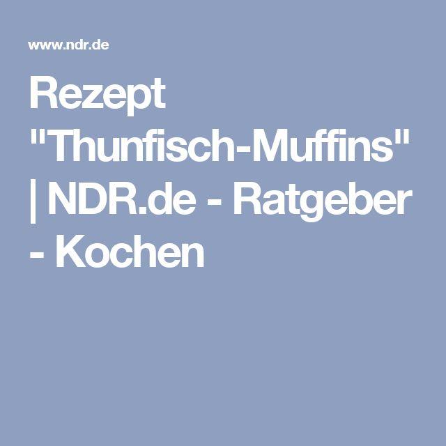 """Rezept """"Thunfisch-Muffins""""   NDR.de - Ratgeber - Kochen"""