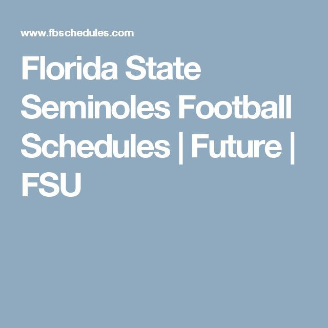 Florida State Seminoles Football Schedules | Future | FSU