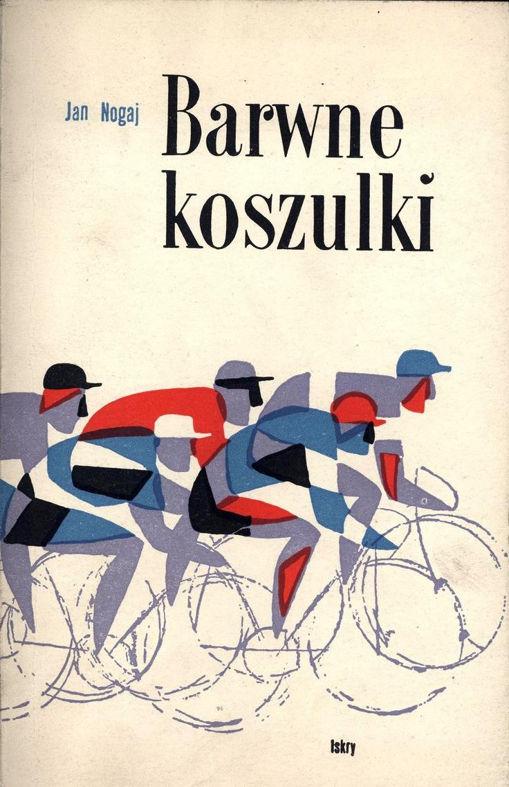 """Barwne koszulki"" Jan Nogaj Cover by Wiktor Górka Published by Wydawnictwo Iskry 1958"