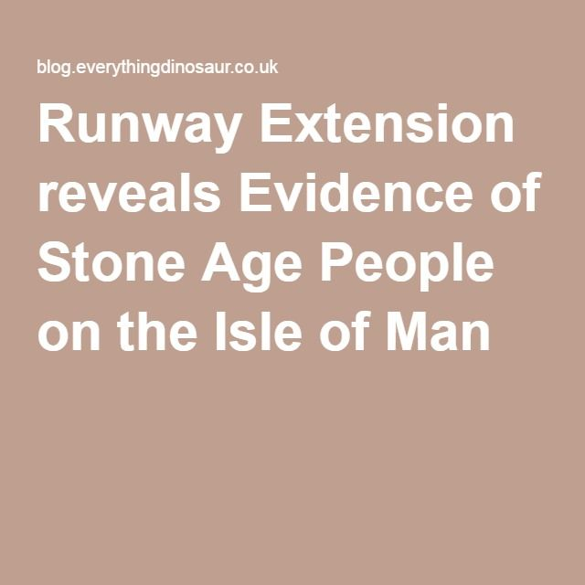 Runway Extension reveals Evidence of Stone Age People on the Isle of Man