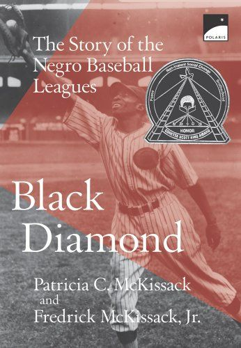 Black Diamond: The Story of the Negro Baseball Leagues by Patricia C. McKissack,http://www.amazon.com/dp/059068213X/ref=cm_sw_r_pi_dp_mk95sb1DR835XJ2H