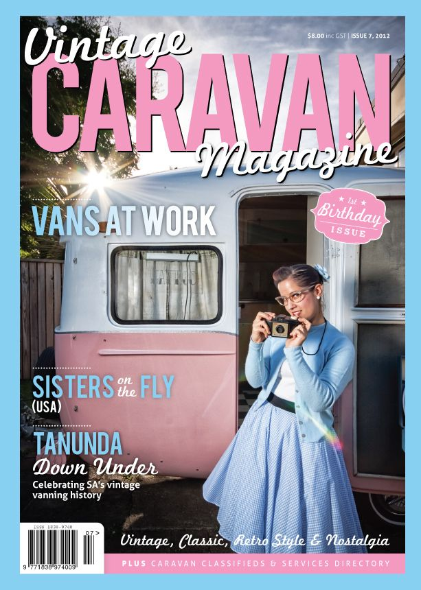 << Vintage Caravan Magazine >> an Aussie magazine dedicated to adventurers and their amazing & über style-ly vintage caravans! OBSESSED.
