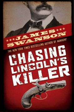 Chasing Lincoln's Killer by James Swanson (AR Level 7.5)