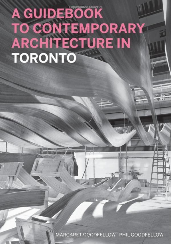 Guidebook To Contemporary Architecture In Toronto: Phil Goodfellow: 9781553654445: Books - Amazon.ca