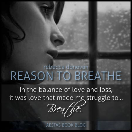 Goodreads | Reason to Breathe (Breathing, #1) by Rebecca Donovan - Reviews, Discussion, Bookclubs, Lists