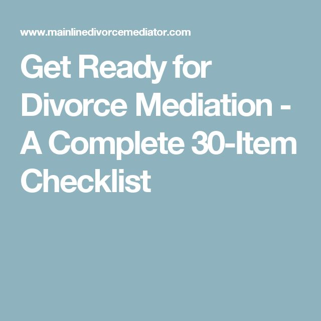 Get Ready for Divorce Mediation - A Complete 30-Item Checklist