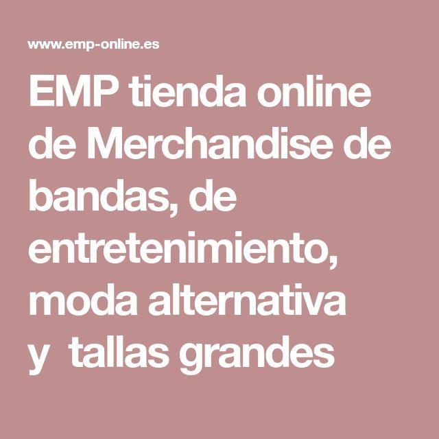 EMP tienda online deMerchandise de bandas, de entretenimiento, moda alternativa ytallas grandes