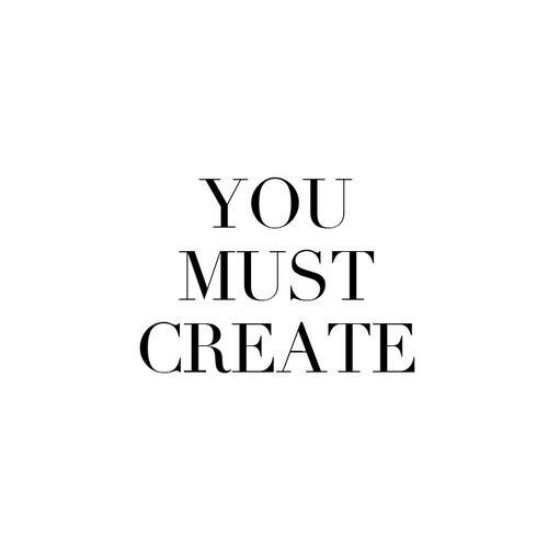 You must.Thoughts, Life, Creative, Art, Wisdom, Things, Living, Create, Inspiration Quotes