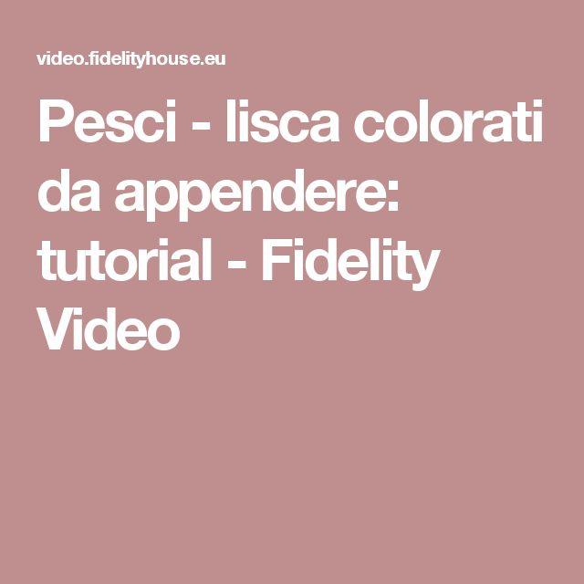 Pesci - lisca colorati da appendere: tutorial - Fidelity Video