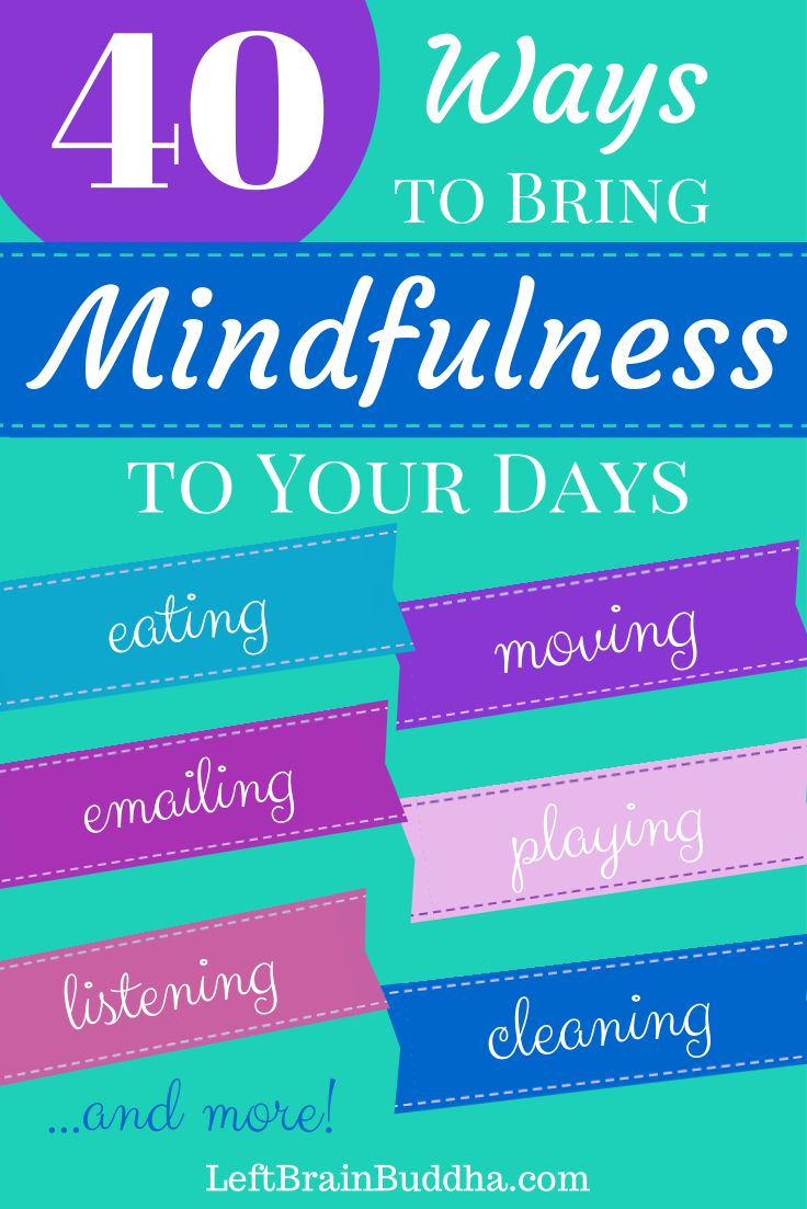 You don't have to sit for hours in meditation to practice #mindfulness -- you can bring mindful attention to what you are doing throughout your day. 40 suggestions to get you started!