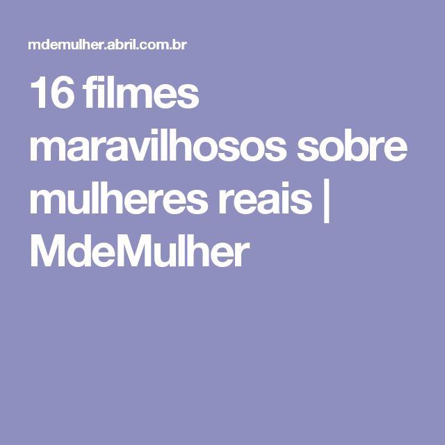 16 filmes maravilhosos sobre mulheres reais | MdeMulher