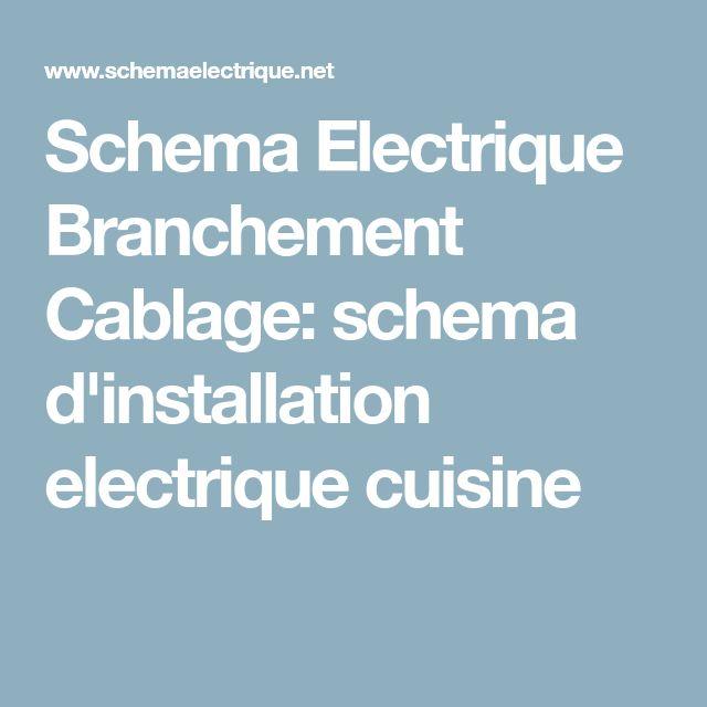 Schema Electrique Branchement Cablage: schema d'installation electrique cuisine