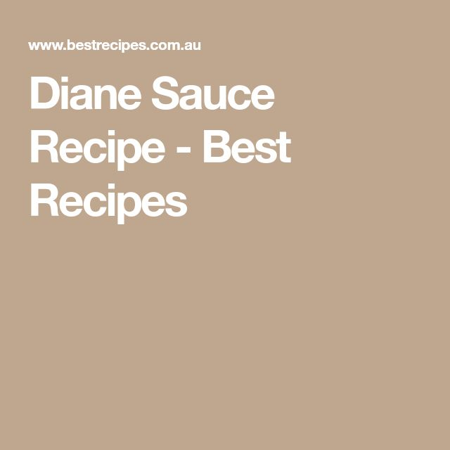 Diane Sauce Recipe - Best Recipes