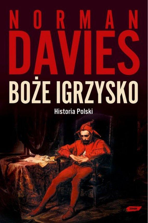 Boże igrzysko. Historia Polski (ebook) –Norman Davies