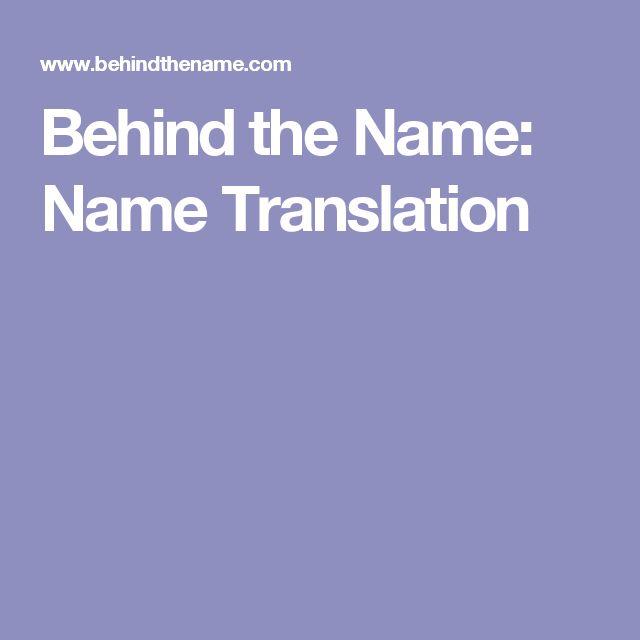 Behind the Name: Name Translation