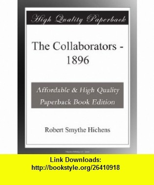 7 best e book torrent images on pinterest tutorials book and the collaborators 1896 robert smythe hichens asin b003vs0oo0 tutorials fandeluxe Ebook collections