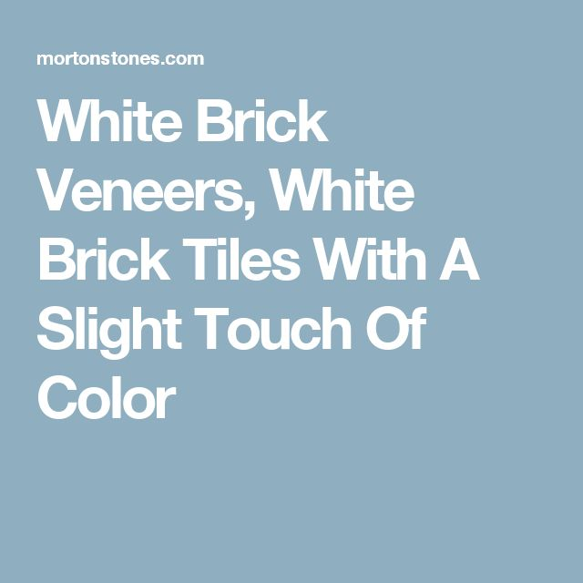 White Brick Veneers, White Brick Tiles With A Slight Touch Of Color