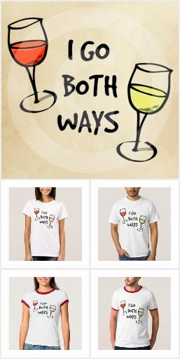 I Go Both Ways Wine Glasses Shirts, Hats, Aprons, Tote Bags, Coffee Mugs, Buttons, Magnets