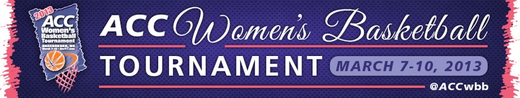 2013 ACC Women's Basketball Tournament #ACCWBB - The Official Athletic Site of the Atlantic Coast Conference
