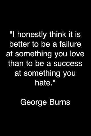 George Burns words of wisdom.