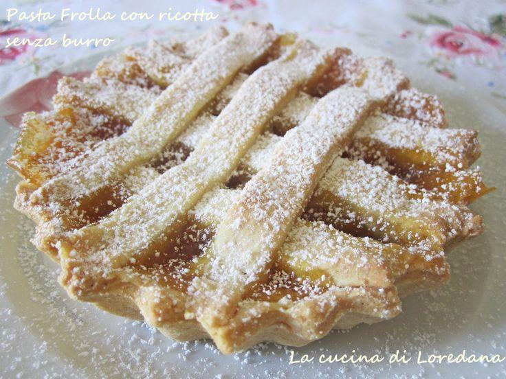 Pasta frolla con ricotta senza burro | La cucina di Loredana