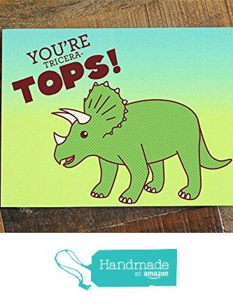 """1x Funny Greeting Card """"You're Tricera-TOPS!"""" - triceratops dinosaur pun card, love or friendship card from TIny Bee Cards http://www.amazon.com/dp/B015X8P2MY/ref=hnd_sw_r_pi_dp_zcvnwb1ZVDVWR #handmadeatamazon"""