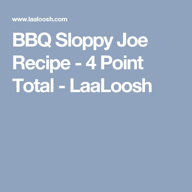 BBQ Sloppy Joe Recipe - 4 Point Total - LaaLoosh
